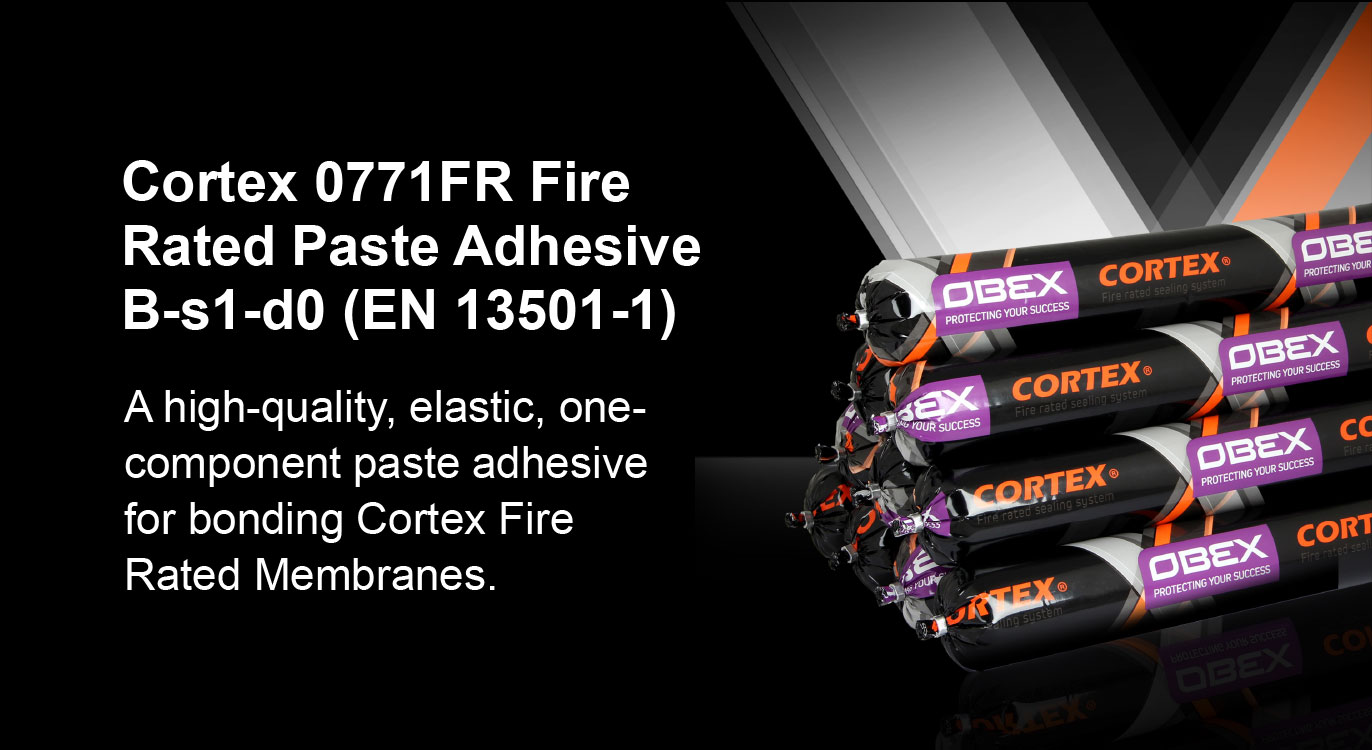 Cortex 0771FR Fire Rated paste Adhesive B-s1-d0 (EN13501-1) A high-quality, elastic, one-component paste adhesive for bonding Cortex Fire Rated Membranes